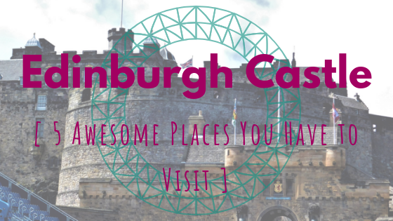 Edinburgh Castle Travel Scout Kate Swavely