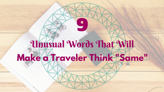 "Unusual Words That Will Make a Traveler Think ""Same"""
